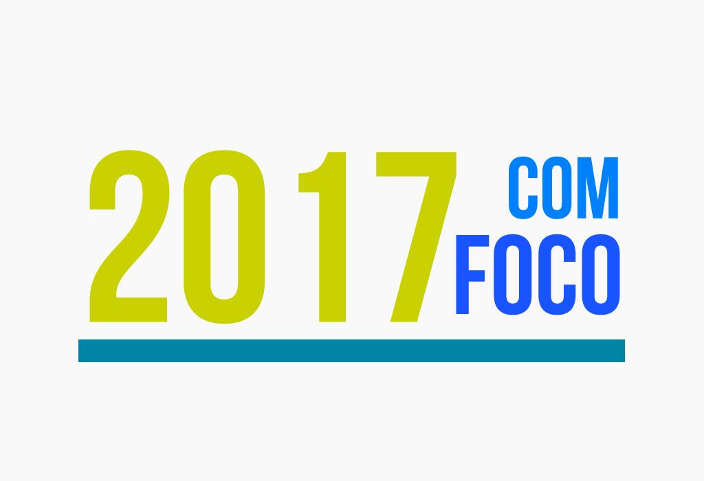 2017 COM FOCO: O SUCESSO VAI DEPENDER DE SUAS ESCOLHAS!